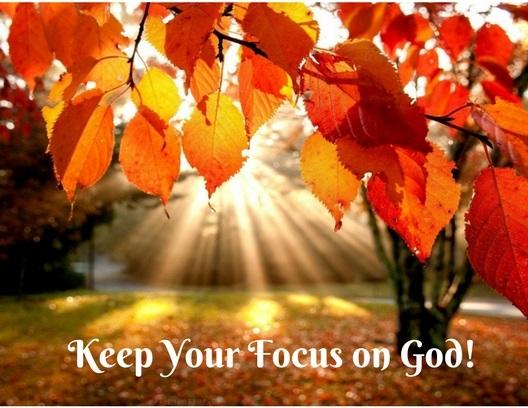 Keep Your Focus on God!