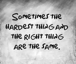 hardest is the right way